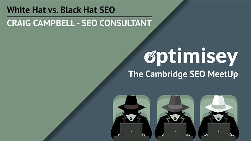 A graphic representing Craig Campbell's talk at Optimisey - on black hat and white hat SEO