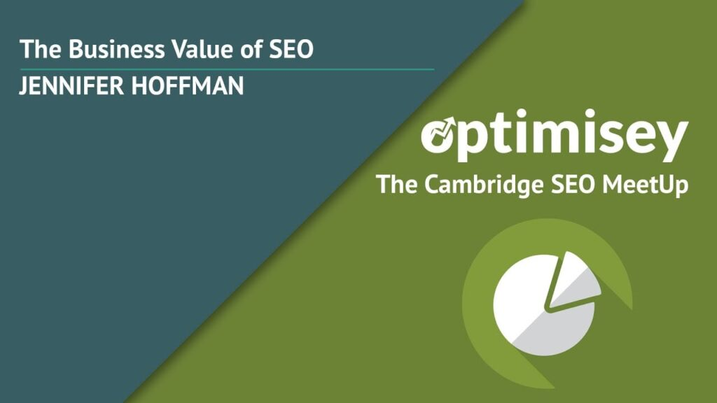 Graphic from Jennifer Hoffman's talk on proving the ROI of SEO